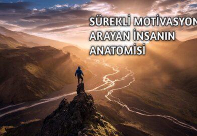 Sürekli Motivasyon Arayan İnsanın Anatomisi